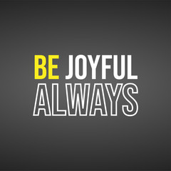 be joyful always. Life quote with modern background vector