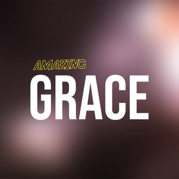 amazing grace. Life quote with modern background vector