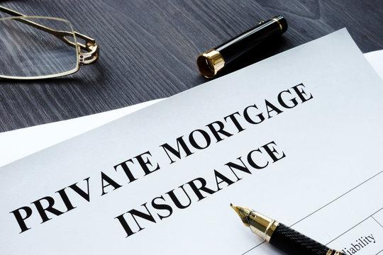 Private Mortgage Insurance PMI form with pen.