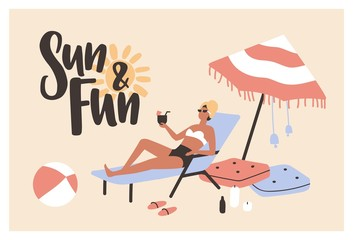 Postcard template with woman lying on sunlounger, sunbathing and drinking cocktail and Sun And Fun slogan written with cursive calligraphic font. Summer vacation. Seasonal flat vector illustration.
