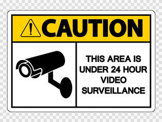 Caution This Area is Under 24 Hour Video Surveillance Sign on transparent background