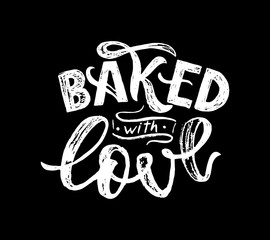 Baked with love sketch hand lettering. Typographic design isolated on black background. Vector illustration.
