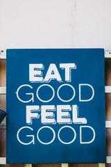 Panneau vintage avec inscription eat good feel good