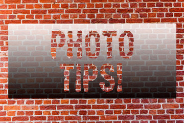 Word writing text Photo Tips. Business photo showcasing Suggestions to take good pictures Advices for great photography Brick Wall art like Graffiti motivational call written on the wall