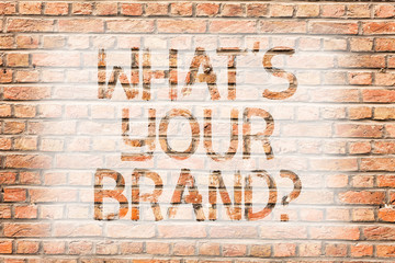 Text sign showing What S Your Brandquestion. Business photo text asking about slogan or logo Advertising Marketing Brick Wall art like Graffiti motivational call written on the wall