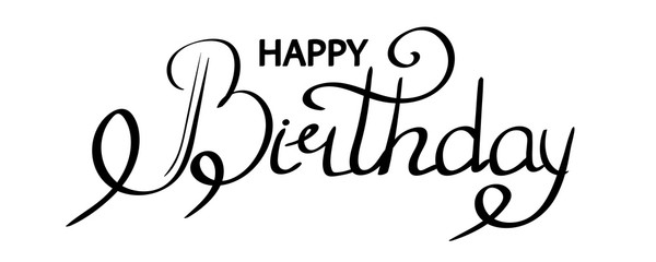 Happy birthday text hand lettering, black typography design inscription greetings card, isolated on white background. Vector