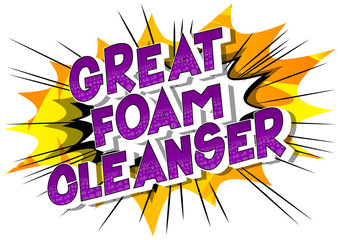 Great Foam Cleanser - Vector illustrated comic book style phrase on abstract background.