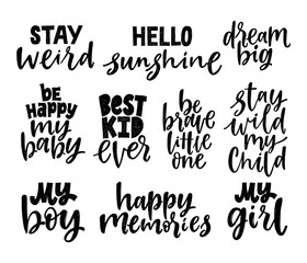 Set of nursery quotes. Hand written lettering phrases. Black and white Motivational Quotes. My girl, stay wild my child, hello sunshine etc.