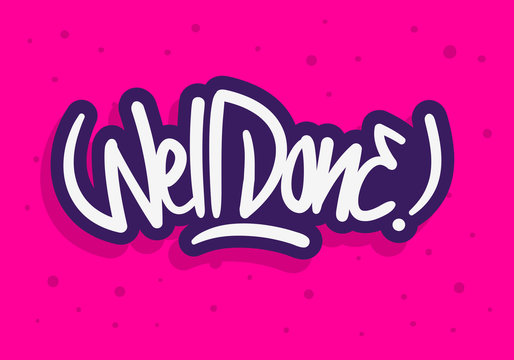 Well Done Label Sign Logo Hand Drawn Brush Lettering Calligraphy Type  Design Vector Graphic