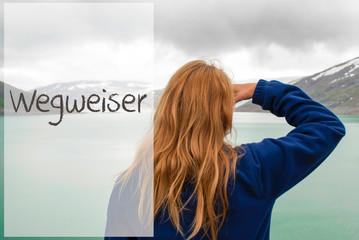 Woman In Norway, German Text Wegweiser Means Guidance