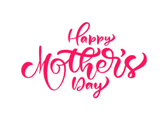 Happy Mother's day. Hand written ink calligraphy lettering text. Greeting isolated Vector illustration template, hand drawn festivity typography poster, invitation icon