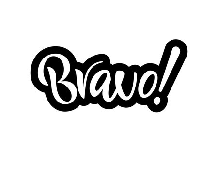 Hand lettering phrase Bravo. Isolated word. Vector illustration.