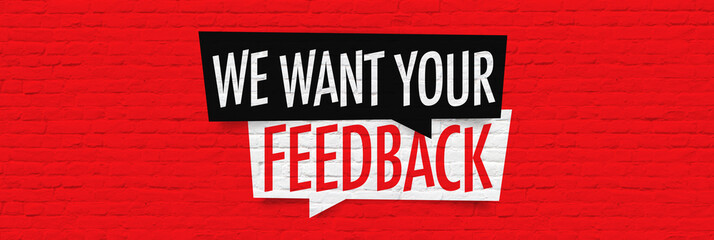 We want your feedback Wall mural