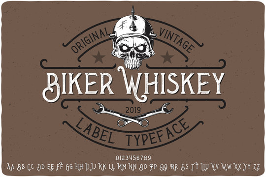 Vintage label typeface named Biker Whiskey. Original font. Letters with shadow and texture. Illustration of a biker skull.