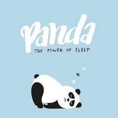 Panda, the Power of Sleep Funny Illustration. Vector Cute Panda Fast Asleep. Hand Drawn Lettering