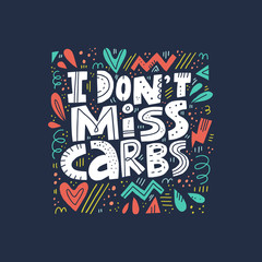 Papiers peints Positive Typography I dont miss carbs hand drawn vector lettering