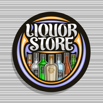 Vector logo for Liquor Store, black round sign board for department in hypermarket with 7 variety cartoon bottles of hard alcohol or distilled drinks, original brush lettering for words liquor store.