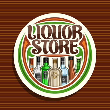 Vector logo for Liquor Store, white round sign board for department in hypermarket with 7 variety cartoon bottles of hard alcohol or distilled drinks, original brush lettering for words liquor store.