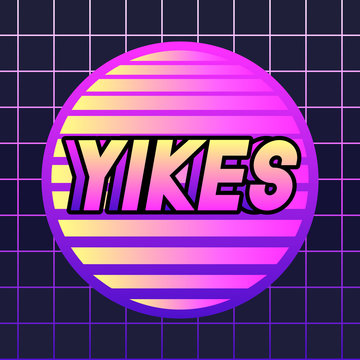 """Vaporwave style poster with a word """"Yikes"""". Retro vibe geometric vector illustration. Minimalistic background."""
