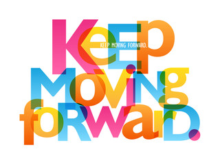 KEEP MOVING FORWARD. colorful typography banner