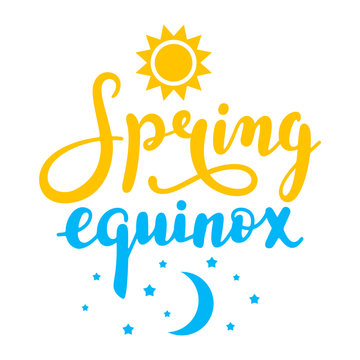 Spring equinox - handwritten lettering quote symbolizing equal duration of daytime and nighttime. Vector illustration.