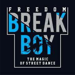 Break Boy typography design tee for t shirt print other uses,vector illustration - Vector