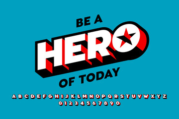 Comics style font design, superhero inspired alphabet, be a hero of today simple poster, letters and numbers