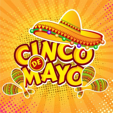 Pop art style flyer or poster design with sombrero hat and maracas instrument for Cinco De Mayo celebration.