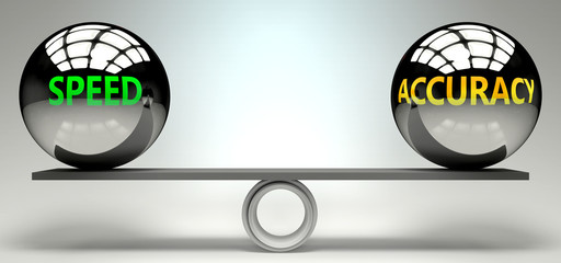 Speed and accuracy balance, harmony and relation pictured as two equal balls with  text words showing abstract idea and symmetry between two symbols and real life concepts, 3d illustration