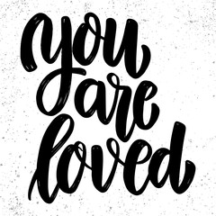 You are loved. Lettering phrase on grunge background. Design element for poster, card, banner.