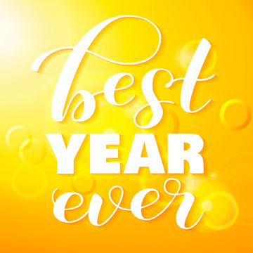 Sunny background. Best year ever lettering. Vector illustration.