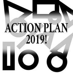 Conceptual hand writing showing Action Plan 2019. Concept meaning proposed strategy or course of actions for current year Different Geometric Shapes on Outlined Scattered on White Surface