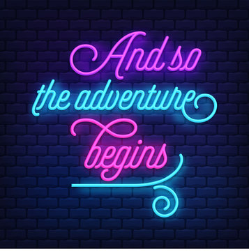 """And so the adventure begins"" Neon Text Vector"