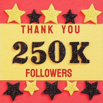 Thanks 250K, 250000 followers. message with black shiny numbers on red and gold background with black and golden shiny stars for social network friends, followers,.likes.