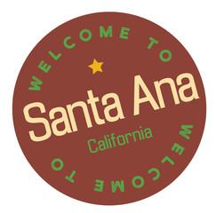 Welcome to Santa Ana California