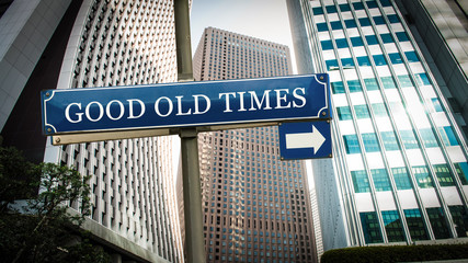 Sign 375 - GOOD OLD TIMES