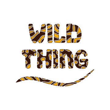 Wild thing. Slogan vector.