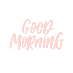 Good morning poster. Lettering composition, perfect for greeting cards, t-shirts, mugs, pillows and social media.