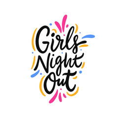 Girls Night Out hand drawn vector lettering. Isolated on white background.