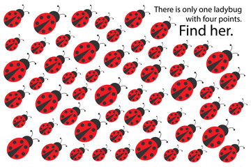 Find ladybug with 4 spots, spring fun education puzzle game for children, preschool worksheet activity for kids, task for the development of logical thinking and mind, vector illustration
