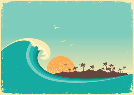 Big ocean wave and tropical island.Vintage poster background