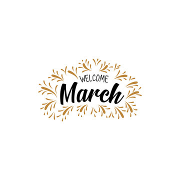 welcome march  Hand drawn brush pen lettering. design for holiday greeting card and invitation of seasonal march holiday. - Vector
