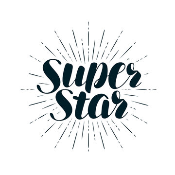 Super Star, lettering. Positive quote, calligraphy vector illustration
