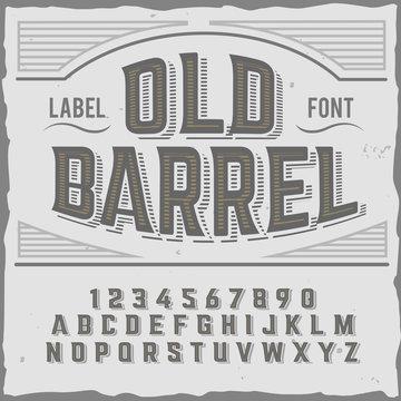 """Vintage label typeface named """"Old Barrel"""". Good handcrafted font for any label design."""