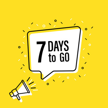 Male hand holding megaphone with 7 days to go speech bubble. Loudspeaker. Banner for business, marketing and advertising. Vector illustration.