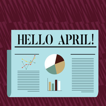 Writing note showing Hello April. Business concept for welcoming fourth month of year usually considered spring Colorful Layout Design Plan of Text Line, Bar and Pie Chart