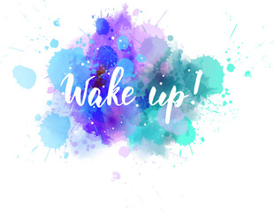 Wake up! - handwritten lettering
