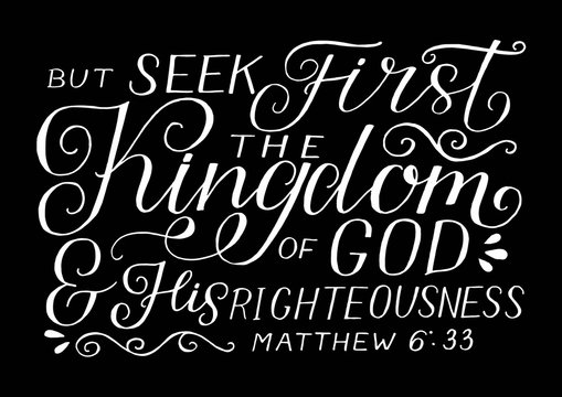 Hand lettering with bible verse But seek first the Kingdom of God and His righteousness on black background
