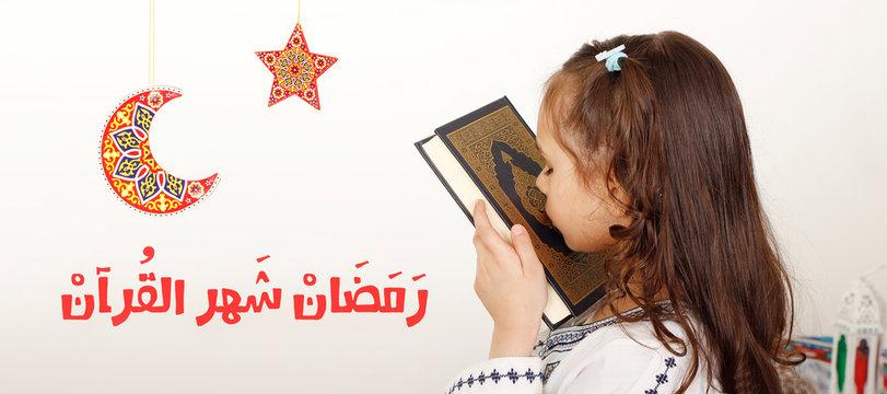 Arabic Ramadan Greeting Card - Ramadan , the the Month of Holy Quran - Cute muslim girl kissing the Holy Quraan