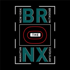 the bronx typography design t shirt, vector artistic illustration graphic style - Vector